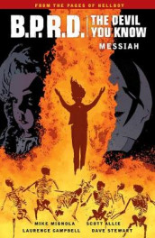 B.p.r.d.: The Devil You Know Volume 1 - Messiah av Scott Allie, Laurence Campbell og Mike Mignola (Heftet)