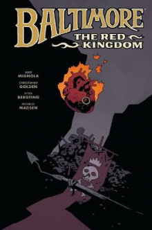 Baltimore Volume 8: The Red Kingdom av Mike Mignola, Christopher Golden og Peter Bergting (Innbundet)