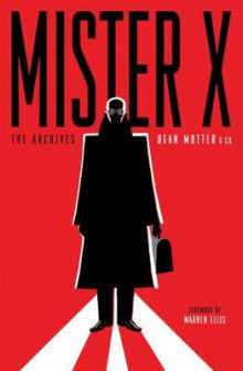 Mister X: The Archives av Dean Motter (Heftet)