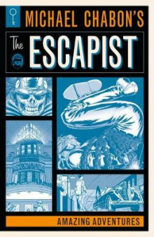 Michael Chabon's The Escapists: Amazing Adventures av Michael Chabon og Brian K. Vaughan (Heftet)