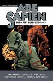 Abe Sapien: Dark And Terrible Volume 1 av Scott Allie, John Arcudi og Mike Mignola (Innbundet)