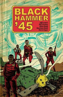 Black Hammer '45: From The World Of Black Hammer av Jeff Lemire og Ray Fawkes (Heftet)