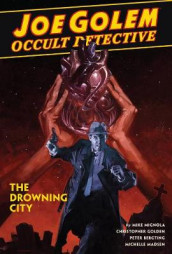 Joe Golem: Occult Detective Vol. 3 - The Drowning City av Christopher Golden og Mike Mignola (Innbundet)