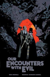 Our Encounters With Evil av Warwick Johnson Cadwell og Mike Mignola (Innbundet)