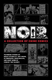 Noir: A Collection Of Crime Comics av Brian Azzarello, Ed Brubaker og Jeff Lemire (Innbundet)