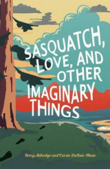 Omslag - Sasquatch, Love, and Other Imaginary Things