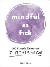 Mindful As F*ck av Emily Horn (Innbundet)