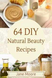 64 DIY Natural Beauty Recipes av Jane Moore (Heftet)