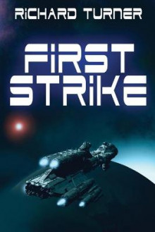 First Strike av Richard Turner og MR Richard Turner (Heftet)