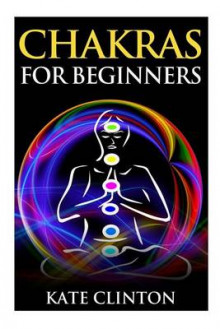 Chakras for Beginners av Kate Clinton (Heftet)