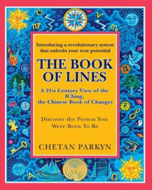 The Book of Lines, a 21st Century View of the Iching the Chinese Book of Changes av Chetan Parkyn (Heftet)