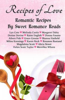 Recipes of Love av Lyn Cote, Melinda Curtis og Margaret Daley (Heftet)