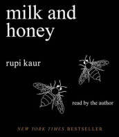Milk and Honey av Rupi Kaur (Lydbok-CD)
