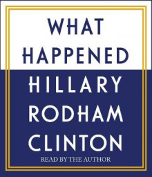 What Happened av Hillary Rodham Clinton (Lydbok-CD)