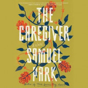 The Caregiver av Samuel Park (Lydbok-CD)