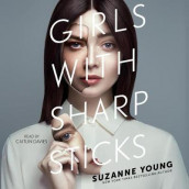 Girls with Sharp Sticks av Suzanne Young (Lydbok-CD)