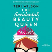 The Accidental Beauty Queen av Teri Wilson (Lydbok-CD)