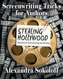 Screenwriting Tricks for Authors (and Screenwriters!) av Alexandra Sokoloff (Heftet)