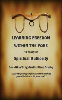 Learning Freedom Within the Yoke av Don Atkin, Greg Austin og Steve Crosby (Heftet)