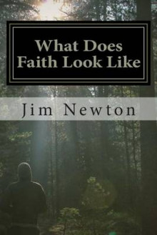 What Does Faith Look Like av Jim Newton (Heftet)