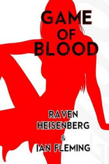 Game of Blood av Raven Heisenberg og Professor of Organic Chemistry Ian Fleming (Heftet)
