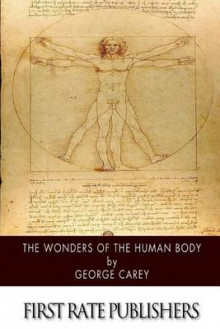The Wonders of the Human Body av George Carey (Heftet)