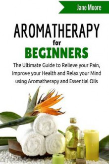 Aromatherapy for Beginners av Jane Moore (Heftet)