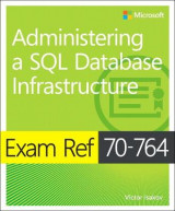 Omslag - Exam Ref 70-764 Administering a SQL Database Infrastructure