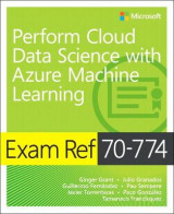 Omslag - Exam Ref 70-774 Perform Cloud Data Science with Azure Machine Learning