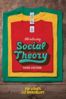 Introducing Social Theory av Pip Jones og Liz Bradbury (Heftet)