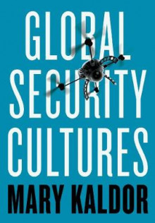Global Security Cultures av Mary Kaldor (Heftet)