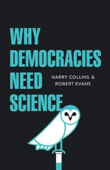 Why Democracies Need Science av Harry Collins og Robert Evans (Heftet)