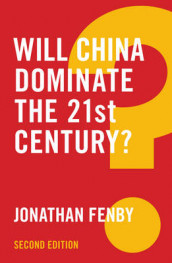 Will China Dominate the 21st Century? av Jonathan Fenby (Innbundet)