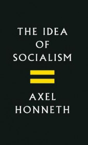 The Idea of Socialism av Axel Honneth (Innbundet)