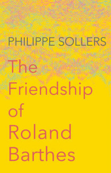 The Friendship of Roland Barthes av Philippe Sollers (Innbundet)