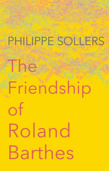 The Friendship of Roland Barthes av Philippe Sollers (Heftet)