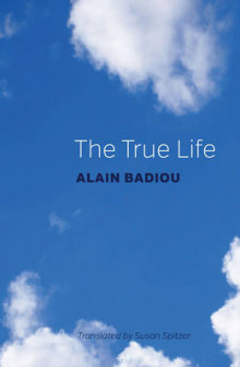 The True Life av Alain Badiou (Heftet)