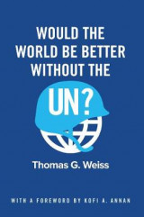 Omslag - Would the World Be Better Without the UN?