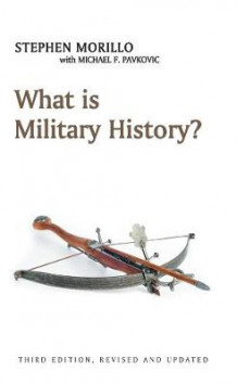 What is Military History? av Stephen Morillo og Michael F. Pavkovic (Innbundet)
