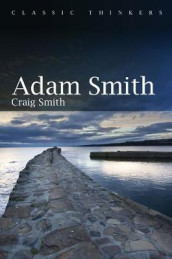 Adam Smith av Craig Smith (Innbundet)