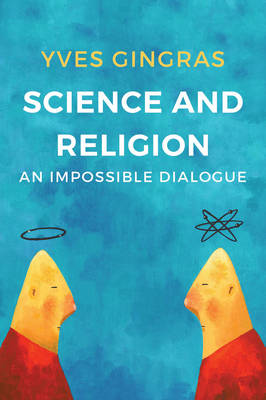 reconciliation between science and religion is impossible Which had imposed a condition modernization of the separation between science and religion,  reconciliation between religion and science  impossible.