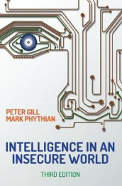 Intelligence in An Insecure World av Peter Gill og Mark Phythian (Innbundet)