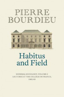 Habitus and Field av Pierre Bourdieu (Innbundet)