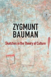 Sketches in the Theory of Culture av Zygmunt Bauman (Innbundet)
