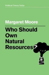 Who Should Own Natural Resources? av Margaret Moore (Heftet)