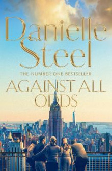 Against All Odds av Danielle Steel (Innbundet)