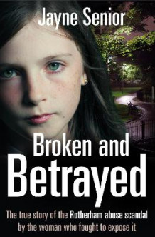 Broken and Betrayed av Jayne Senior (Heftet)
