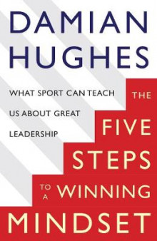 The Five Steps to a Winning Mindset av Damian Hughes (Heftet)