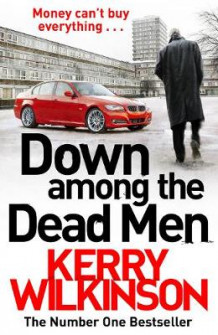 Down Among the Dead Men av Kerry Wilkinson (Innbundet)
