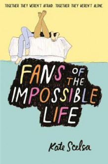 Fans of the Impossible Life av Kate Skelsa (Heftet)